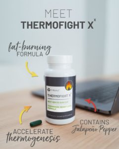Fire up your thermogenic weight loss. Ready for an easy change with extraordinary impact? Introducing ThermoFight XX, a product that's here to boost your metabolism and melt away fat.† A new-and-improved version of our best-selling formula, ThermoFight XX now contains increased levels of Caffeine and the addition of Jalapeño Pepper to help you achieve and maintain an ideal fat-burning mode.†